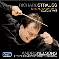 Eine Alpensinfonie (Live) by Richard Strauss ;   Andris Nelsons  &   City of Birmingham Symphony Orchestra