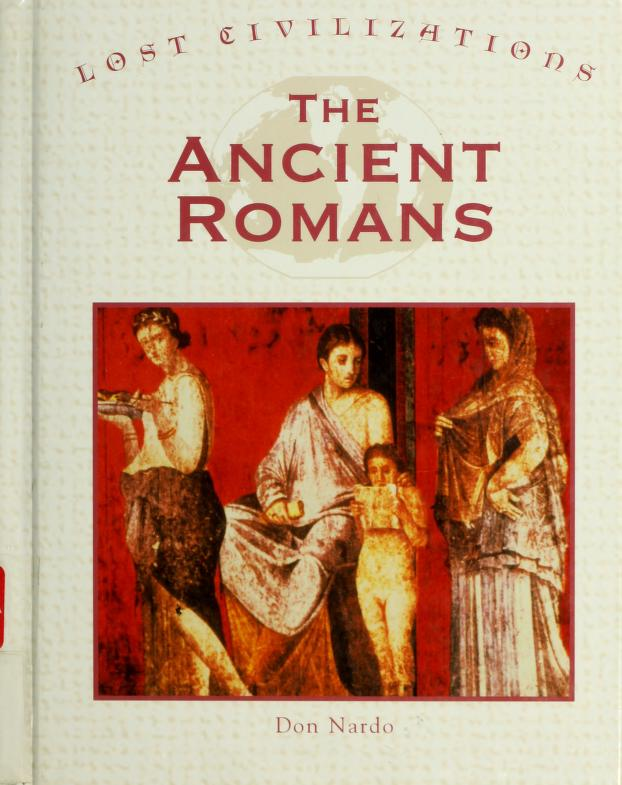 The ancient Romans by Don Nardo