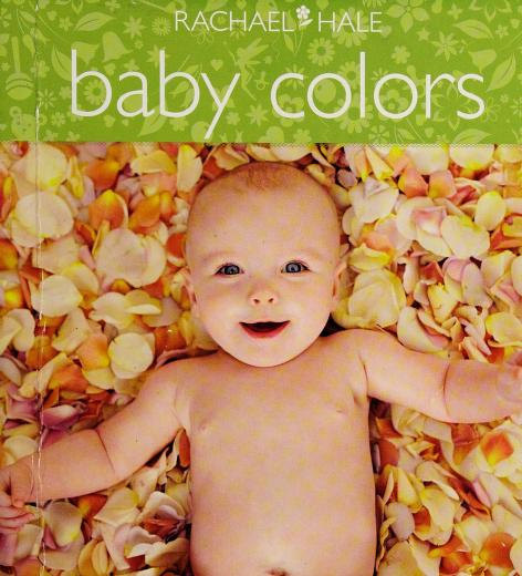 Baby colors by Rachael Hale