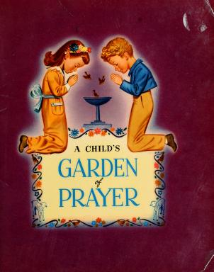 Cover of: A childs̓ garden of prayer | Herman William Gockel