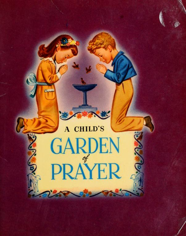 A childs̓ garden of prayer by Herman William Gockel