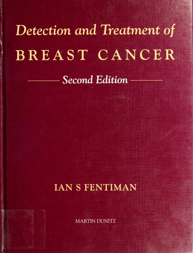 Detection and treatment of breast cancer by Ian S. Fentiman