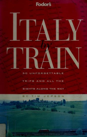 Fodor's Italy by train by Tim Jepson