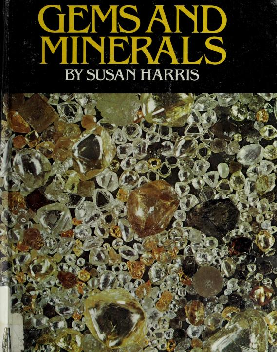 Gems and minerals by Susan Harris