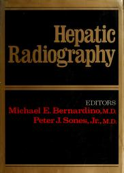 Cover of: Hepatic radiography | edited by Michael E. Bernardino and Peter J. Sones, Jr.