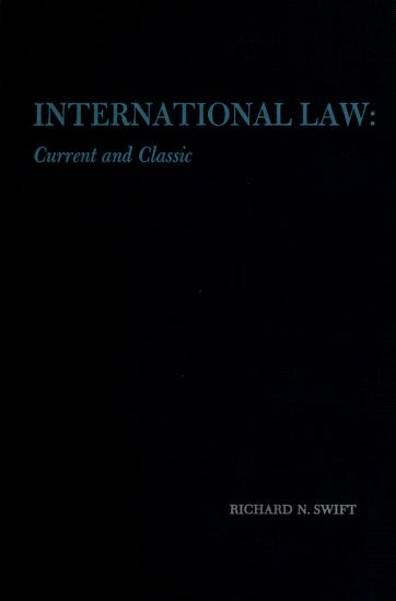 International law: current and classic by Richard N. Swift