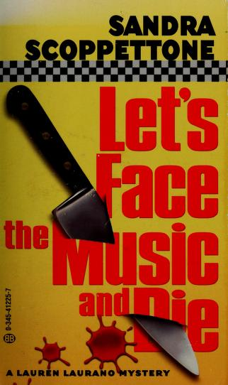 Cover of: Let's face the music and die | Sandra Scoppettone