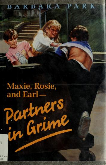 Maxie, Rosie, and Earl--partners in grime by Barbara Park