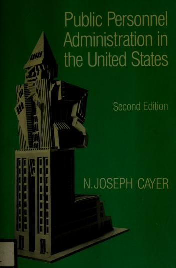 Cover of: Public personnel administration in the United States | N. Joseph Cayer