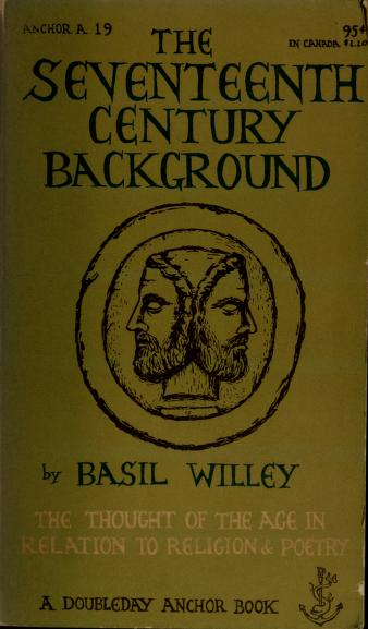 The seventeenth century background by Willey, Basil