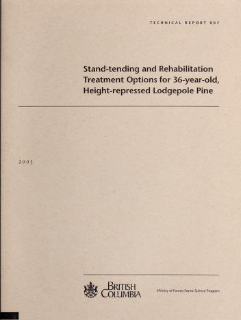 Stand-tending and rehabilitation treatment options for 36-year-old, height-repressed lodgepole pine by T. A. Newsome