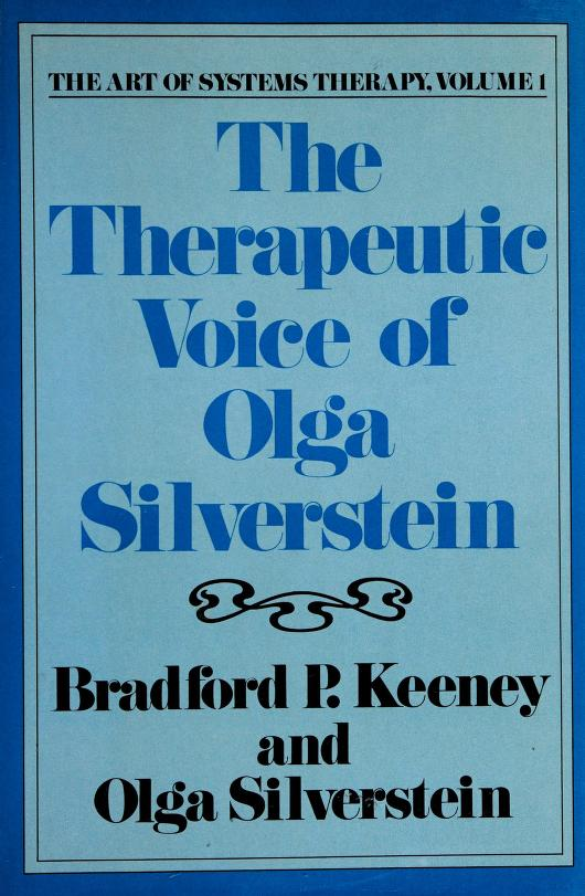 The therapeutic voice of Olga Silverstein by Bradford P. Keeney